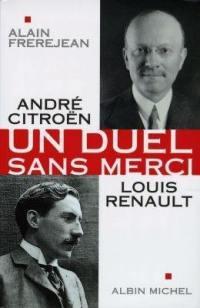 André Citroën, Louis Renault : un duel sans merci