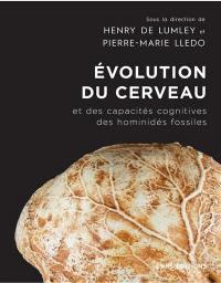 Evolution du cerveau et des capacités cognitives des hominidés fossiles