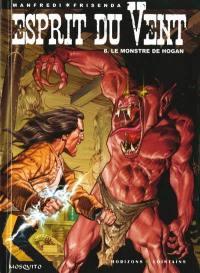 Esprit du vent. Volume 8, Le monstre de Hogan