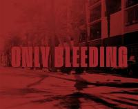 Only bleeding