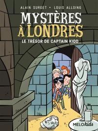 Mystères à Londres. Volume 3, Le trésor de Captain Kidd