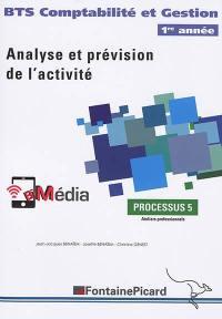 Analyse et prévision de l'activité, BTS comptabilité et gestion, 1re année : processus 5 : ateliers professionnels