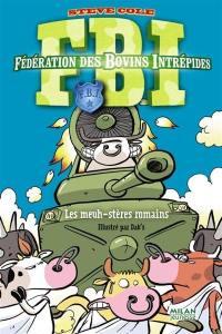 FBI. Volume 3, Les meuh-stères romains