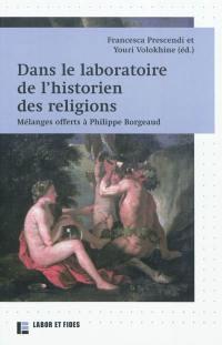 Dans le laboratoire de l'historien des religions