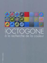 Collectif Octogone à la recherche de la couleur