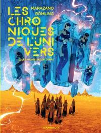 Les chroniques de l'Univers. Volume 2, Les mangeurs de temps
