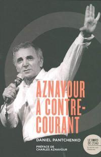 Charles Aznavour à contre-courant : ces chansons qui firent et feront des vagues