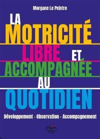 La motricité libre et accompagnée au quotidien : développement-observation-accompagnement