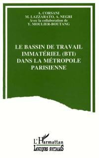 Le bassin de travail immatériel (BTI) dans la métropole parisienne
