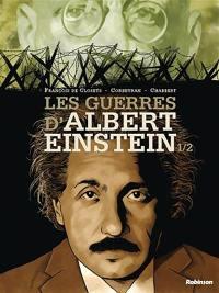Les guerres d'Albert Einstein. Volume 1,