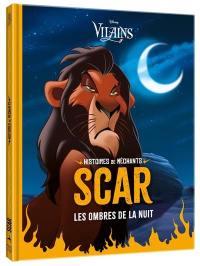 Scar : les ombres de la nuit : histoires de méchants