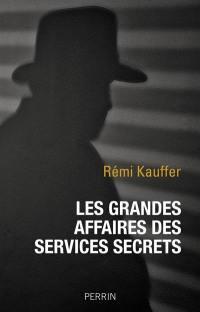 Les grandes affaires des services secrets
