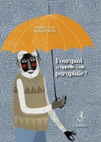 Pourquoi m'appelle-t-on parapluie ?