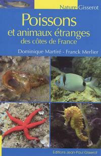 Poissons et animaux étranges des côtes de France