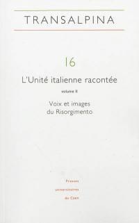 Transalpina. n° 16, L'Unité italienne racontée (2)