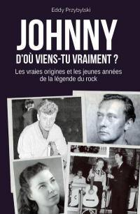 Johnny, d'où viens-tu vraiment ?