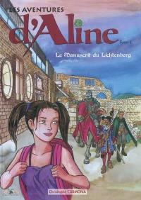 Les aventures d'Aline. Volume 1, Le manuscrit du Lichtenberg