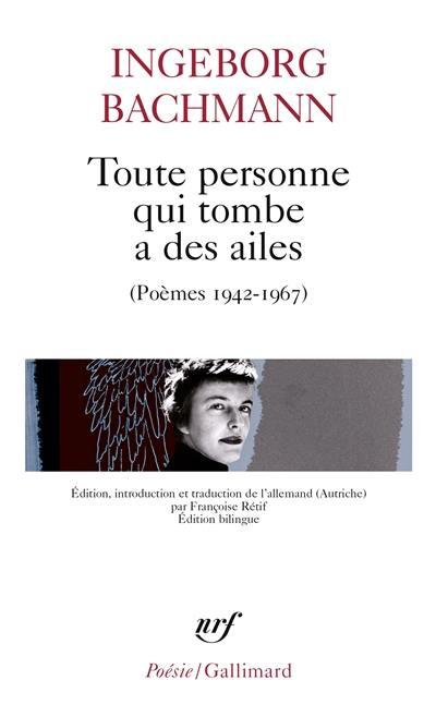 Toute personne qui tombe a des ailes : poèmes, 1942-1967