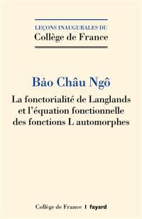 La fonctorialité de Langlands et l'équation fonctionnelle des fonctions L automorphes
