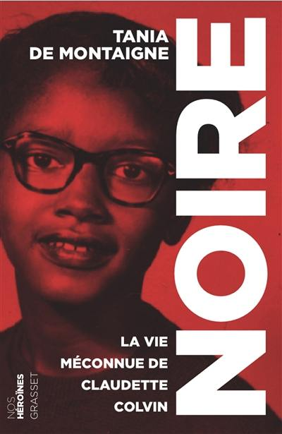 Noire : la vie méconnue de Claudette Colvin