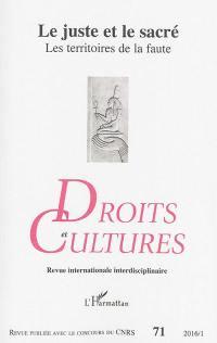 Droit et cultures. n° 71, Le juste et le sacré