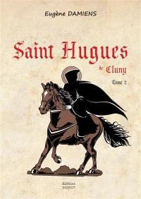 Saint Hugues de Cluny. Volume 2,