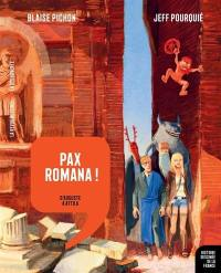 Histoire dessinée de la France. Vol. 3. Pax romana ! : d'Auguste à Attila