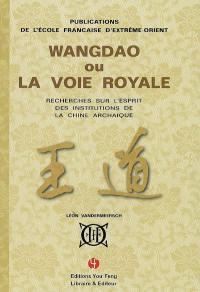 Wangdao ou La voie royale