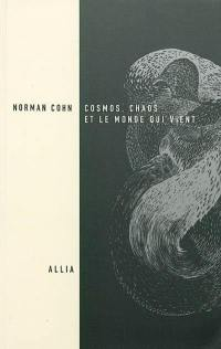 Cosmos, chaos et le monde qui vient