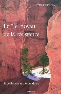 Le Je noyau de la résistance