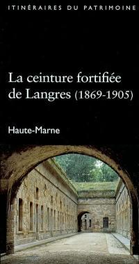La ceinture fortifiée de Langres