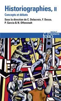 Historiographies : concepts et débats. Vol. 2