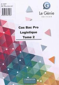 Cas bac pro logistique. Volume 2,
