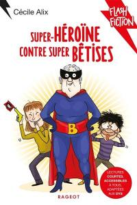 Super-héroïne contre super bêtises