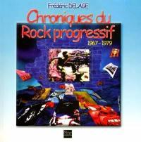 Chroniques du rock progressif, 1967-1979
