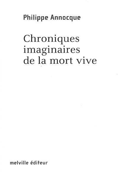 Chroniques imaginaires de la mort vive