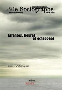 Sociographe (Le). n° 53, Errances, figures et échappées
