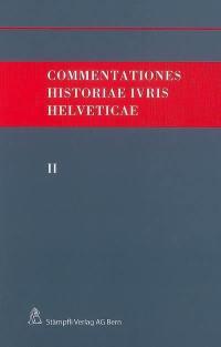 Commentationes historiae ivris helveticae. Volume 2,