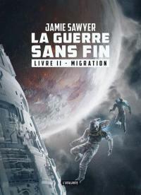 La guerre sans fin. Volume 2, Migration