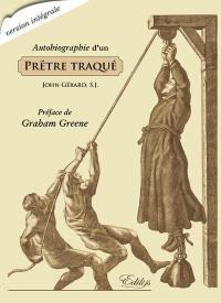 Autobiographie d'un prêtre traqué
