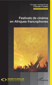 Festivals de cinéma en Afriques francophones