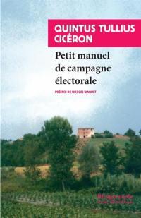 Petit manuel de campagne électorale. Suivi de Lettre de Marcus Tullius Cicéron à Atticus; Suivi de Pro Murena