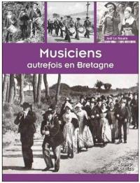 Musiciens autrefois en Bretagne