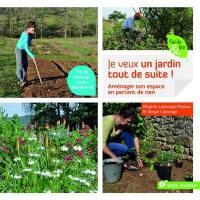 Je veux un jardin tout de suite !