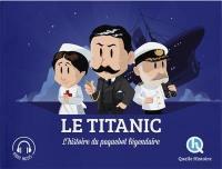 Le Titanic : l'histoire du paquebot légendaire
