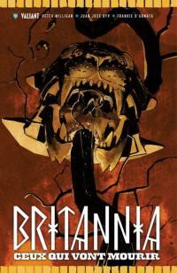 Britannia. Volume 2, Ceux qui vont mourir