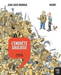 Histoire dessinée de la France. Volume 2, L'enquête gauloise