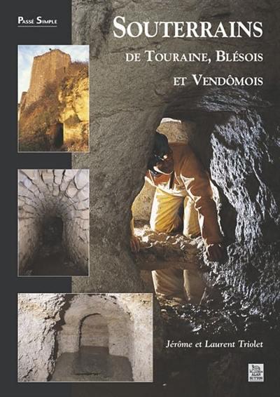 Souterrains de Touraine, Blésois et Vendômois