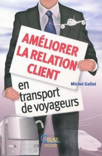 Améliorer la relation client en transport de voyageurs