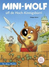 Mini-Wolf ùff de Hoch-Kinnigsburri = Mini-Loup au Haut-Koenigsbourg